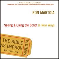 The Bible as Improv - Ron Martoia