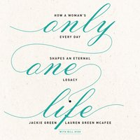 Only One Life - Jackie Green,Lauren Green McAfee
