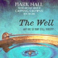 The Well - Mark Hall