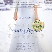 Winter Brides - Denise Hunter, Deborah Raney, Betsy St. Amant