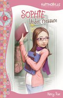 Sophie Under Pressure - Nancy N. Rue