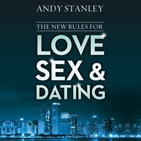The New Rules for Love, Sex, and Dating - Andy Stanley