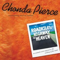 Roadkill on the Highway to Heaven - Chonda Pierce