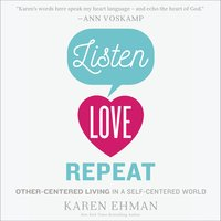 Listen, Love, Repeat - Karen Ehman