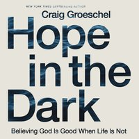Hope in the Dark - Craig Groeschel