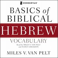 Basics of Biblical Hebrew Vocabulary Audio - Miles V. Van Pelt