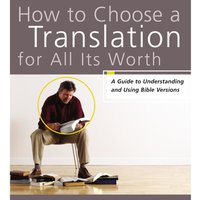 How to Choose a Translation for All Its Worth - Gordon D. Fee,Mark L. Strauss