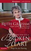 In Every Pew Sits a Broken Heart - Ruth Graham
