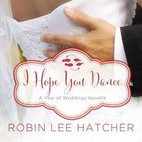 I Hope You Dance - Robin Lee Hatcher