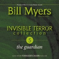 Invisible Terror Collection: The Guardian - Bill Myers