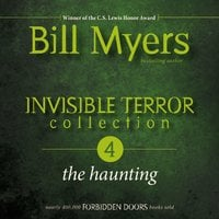 Invisible Terror Collection: The Haunting - Bill Myers