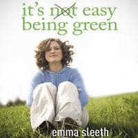 It's Easy Being Green - Emma Sleeth