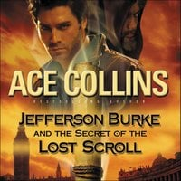 Jefferson Burke and the Secret of the Lost Scroll - Ace Collins