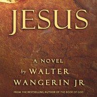 Jesus - Walter Wangerin Jr.