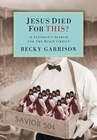 Jesus Died for This? - Becky Garrison