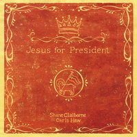 Jesus for President - Shane Claiborne, Chris Haw