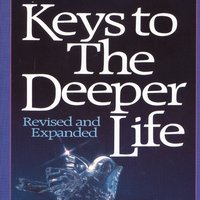 Keys to the Deeper Life - A.W. Tozer