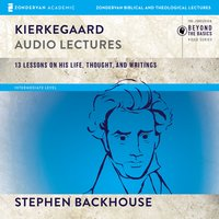 Kierkegaard: Audio Lectures - Stephen Backhouse