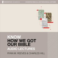 Know How We Got Our Bible: Audio Lectures - Ryan Matthew Reeves