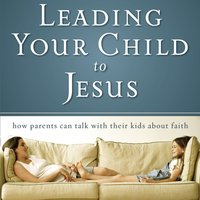 Leading Your Child to Jesus - David Staal