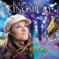 Leaving - Karen Kingsbury
