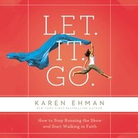 Let. It. Go. - Karen Ehman