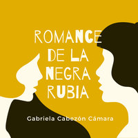 Romance de la negra rubia - Gabriela Cabezón Cámara