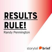 Results Rule! - Randy Pennington