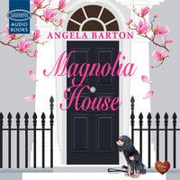 Magnolia House - Angela Barton