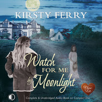 Watch for me by Moonlight - Kirsty Ferry