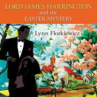 Lord James Harrington and the Easter Mystery - Lynn Florkiewicz