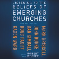 Listening to the Beliefs of Emerging Churches - Zondervan