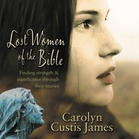 Lost Women of the Bible - Carolyn Custis James