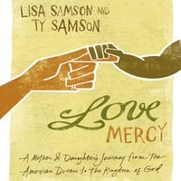 Love Mercy - Lisa Samson, Ty Samson