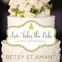 Love Takes the Cake - Betsy St. Amant