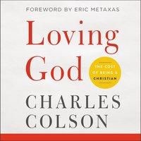 Loving God - Charles W. Colson