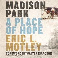 Madison Park - Eric L. Motley