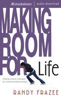 Making Room for Life - Randy Frazee