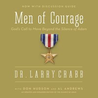 Men of Courage - Larry Crabb, Al Andrews