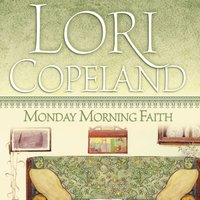 Monday Morning Faith - Lori Copeland