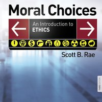 Moral Choices - Scott B. Rae