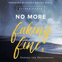 No More Faking Fine - Esther Fleece Allen
