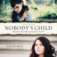 Nobody's Child - Austin Boyd
