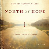 North of Hope - Shannon Huffman Polson