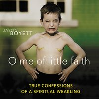 O Me of Little Faith - Jason Boyett