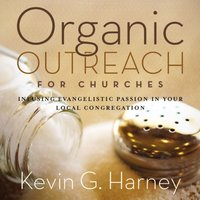 Organic Outreach for Churches - Kevin G. Harney