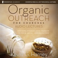 Organic Outreach for Churches: Audio Lectures - Kevin G. Harney