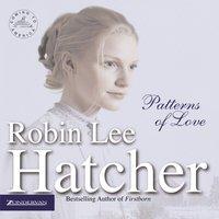 Patterns of Love - Robin Lee Hatcher