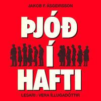 Þjóð í hafti - Jakob F. Ásgeirsson