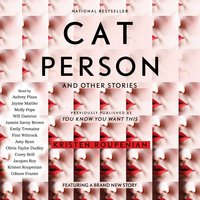 """Cat Person"" and Other Stories - Kristen Roupenian"